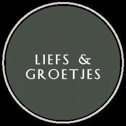 8. LIEFS & GROETJES